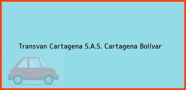 Teléfono, Dirección y otros datos de contacto para Transvan Cartagena S.A.S., Cartagena, Bolívar, Colombia