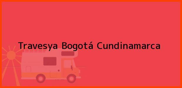 Teléfono, Dirección y otros datos de contacto para Travesya, Bogotá, Cundinamarca, Colombia