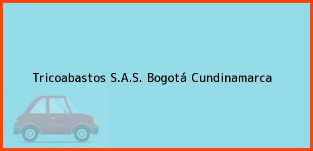 Teléfono, Dirección y otros datos de contacto para Tricoabastos S.A.S., Bogotá, Cundinamarca, Colombia