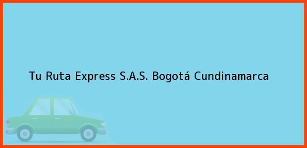 Teléfono, Dirección y otros datos de contacto para Tu Ruta Express S.A.S., Bogotá, Cundinamarca, Colombia