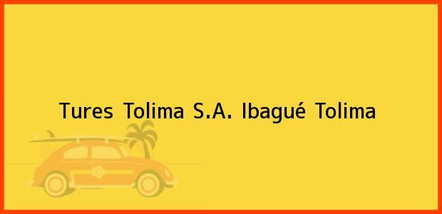 Teléfono, Dirección y otros datos de contacto para Tures Tolima S.A., Ibagué, Tolima, Colombia