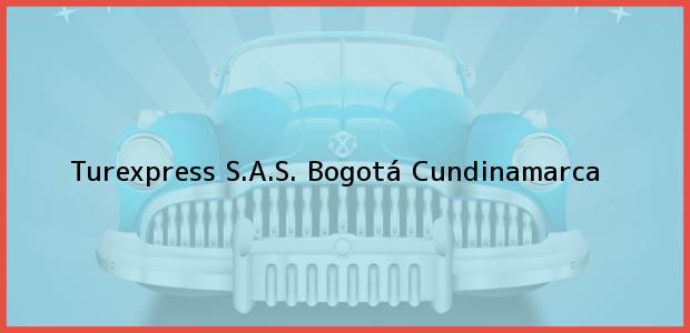 Teléfono, Dirección y otros datos de contacto para Turexpress S.A.S., Bogotá, Cundinamarca, Colombia