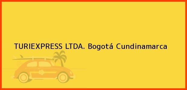 Teléfono, Dirección y otros datos de contacto para TURIEXPRESS LTDA., Bogotá, Cundinamarca, Colombia