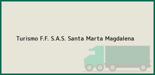 Teléfono, Dirección y otros datos de contacto para Turismo F.F. S.A.S., Santa Marta, Magdalena, Colombia