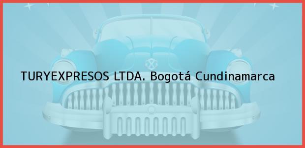 Teléfono, Dirección y otros datos de contacto para TURYEXPRESOS LTDA., Bogotá, Cundinamarca, Colombia