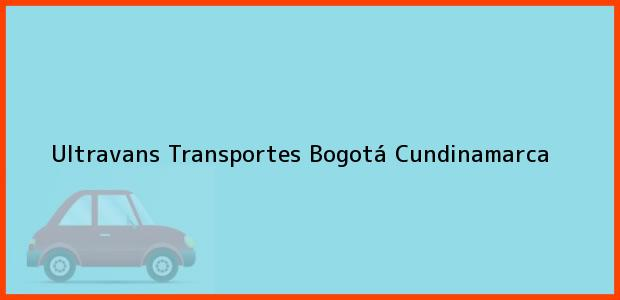 Teléfono, Dirección y otros datos de contacto para Ultravans Transportes, Bogotá, Cundinamarca, Colombia