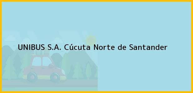 Teléfono, Dirección y otros datos de contacto para UNIBUS S.A., Cúcuta, Norte de Santander, Colombia