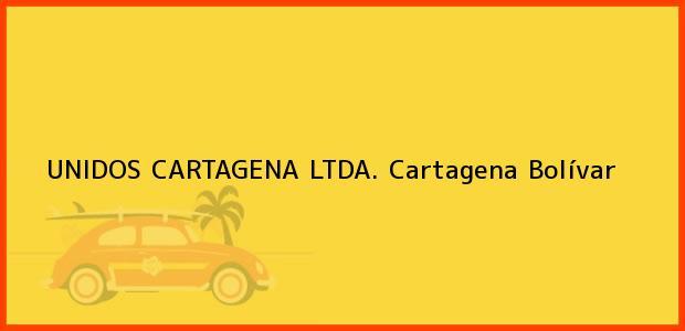 Teléfono, Dirección y otros datos de contacto para UNIDOS CARTAGENA LTDA., Cartagena, Bolívar, Colombia