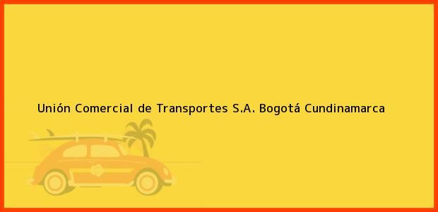 Teléfono, Dirección y otros datos de contacto para Unión Comercial de Transportes S.A., Bogotá, Cundinamarca, Colombia