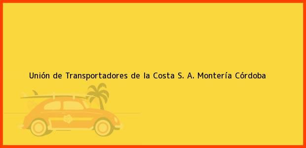 Teléfono, Dirección y otros datos de contacto para Unión de Transportadores de la Costa S. A., Montería, Córdoba, Colombia