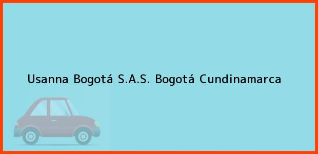 Teléfono, Dirección y otros datos de contacto para Usanna Bogotá S.A.S., Bogotá, Cundinamarca, Colombia