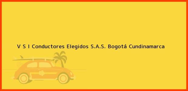 Teléfono, Dirección y otros datos de contacto para V S I Conductores Elegidos S.A.S., Bogotá, Cundinamarca, Colombia