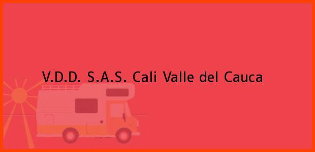 Teléfono, Dirección y otros datos de contacto para V.D.D. S.A.S., Cali, Valle del Cauca, Colombia