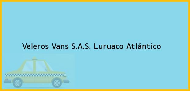 Teléfono, Dirección y otros datos de contacto para Veleros Vans S.A.S., Luruaco, Atlántico, Colombia