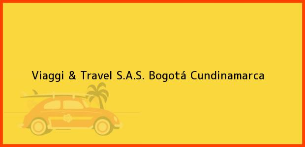 Teléfono, Dirección y otros datos de contacto para Viaggi & Travel S.A.S., Bogotá, Cundinamarca, Colombia