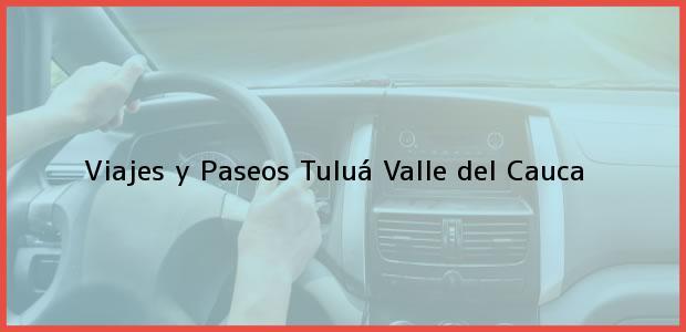 Teléfono, Dirección y otros datos de contacto para Viajes y Paseos, Tuluá, Valle del Cauca, Colombia