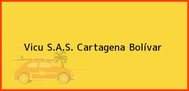 Teléfono, Dirección y otros datos de contacto para Vicu S.A.S., Cartagena, Bolívar, Colombia