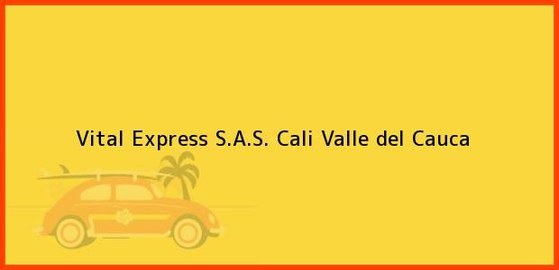 Teléfono, Dirección y otros datos de contacto para Vital Express S.A.S., Cali, Valle del Cauca, Colombia