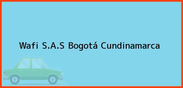 Teléfono, Dirección y otros datos de contacto para Wafi S.A.S, Bogotá, Cundinamarca, Colombia
