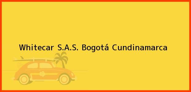 Teléfono, Dirección y otros datos de contacto para Whitecar S.A.S., Bogotá, Cundinamarca, Colombia