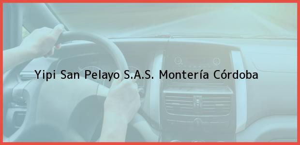 Teléfono, Dirección y otros datos de contacto para Yipi San Pelayo S.A.S., Montería, Córdoba, Colombia