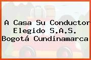 A Casa Su Conductor Elegido S.A.S. Bogotá Cundinamarca