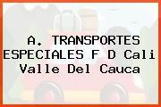 A. TRANSPORTES ESPECIALES F D Cali Valle Del Cauca