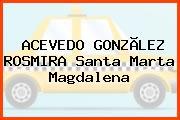 ACEVEDO GONZÃLEZ ROSMIRA Santa Marta Magdalena