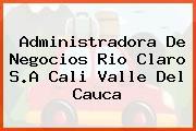 Administradora De Negocios Rio Claro S.A Cali Valle Del Cauca