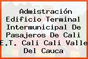 Admistración Edificio Terminal Intermunicipal De Pasajeros De Cali E.T. Cali Cali Valle Del Cauca