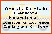 Agencia De Viajes Operadora Excursiones - Eventos & Expresos Cartagena Bolívar