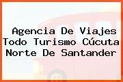 Agencia De Viajes Todo Turismo Cúcuta Norte De Santander
