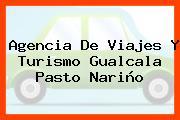 Agencia De Viajes Y Turismo Gualcala Pasto Nariño