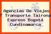 Agencias De Viejes Y Transporte Tairona Express Bogotá Cundinamarca
