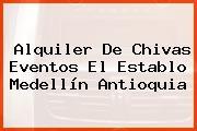 Alquiler De Chivas Eventos El Establo Medellín Antioquia