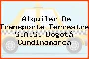 Alquiler De Transporte Terrestre S.A.S. Bogotá Cundinamarca