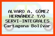 ALVARO A. GÓMEZ HERNÁNDEZ Y/O SERVI-INTEGRALES Cartagena Bolívar