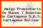 Amigo Propietario De Buses Y Busetas De Cartagena S.A.S. Cartagena Bolívar
