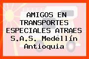 AMIGOS EN TRANSPORTES ESPECIALES ATRAES S.A.S. Medellín Antioquia