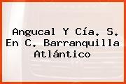 Angucal Y Cía. S. En C. Barranquilla Atlántico