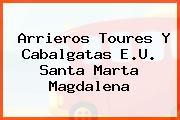Arrieros Toures Y Cabalgatas E.U. Santa Marta Magdalena
