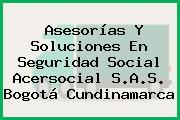 Asesorías Y Soluciones En Seguridad Social Acersocial S.A.S. Bogotá Cundinamarca