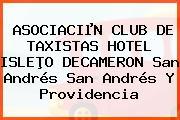 ASOCIACIµN CLUB DE TAXISTAS HOTEL ISLEÞO DECAMERON San Andrés San Andrés Y Providencia