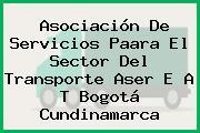 Asociación De Servicios Paara El Sector Del Transporte Aser E A T Bogotá Cundinamarca