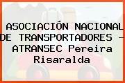 ASOCIACIÓN NACIONAL DE TRANSPORTADORES - ATRANSEC Pereira Risaralda