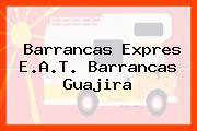 Barrancas Expres E.A.T. Barrancas Guajira