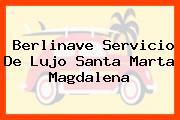 Berlinave Servicio De Lujo Santa Marta Magdalena