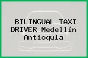BILINGUAL TAXI DRIVER Medellín Antioquia