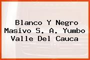 Blanco Y Negro Masivo S. A. Yumbo Valle Del Cauca