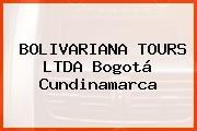 BOLIVARIANA TOURS LTDA Bogotá Cundinamarca